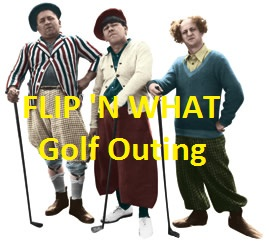 FLIP N' WHAT Golf Outing